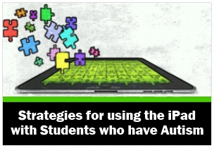 iPad Strategies to Engage Autism