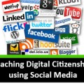 Teaching Digital Citizenship using Social Media