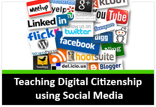 Teaching Digital Citizenship using Social Media